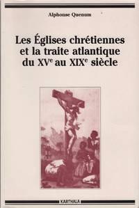 Les Eglises chretiennes et la traite atlantique du xv au xix siecle