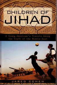 image of Children of Jihad A Young American's Travels Among the Youth of the Middle  East