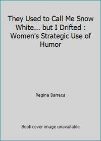 They Used to Call Me Snow White... but I Drifted : Women's Strategic Use of Humor