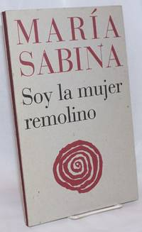 Maria Sabina: Soy la mujer remolino / Whirling Woman Who Looks Inside