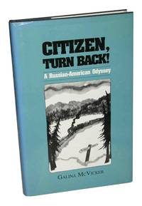 Citizen, Turn Back!: A Russian-American Odyssey