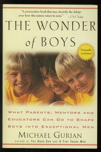 image of The Wonder of Boys: What Marents, Mentors and Educators Can Do to Shape Boys Into Exceptional Men