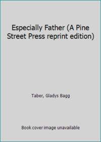 image of Especially Father (A Pine Street Press reprint edition)