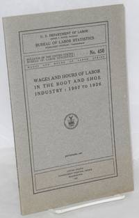image of Wages and hours of labor in the boot and shoe industry: 1907 to 1926