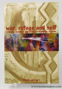 War, Refuge and Self. Soldiers, Students and Artists in Kampala, Uganda