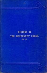 History of the Merchants' Lodge of Freemasons No. 241 Liverpool - 1780-1907