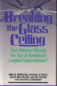 Breaking the Glass Ceiling : Can Women Reach the Top of America's Largest Corporations