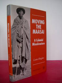Moving the Maasai : A Colonial Misadventure