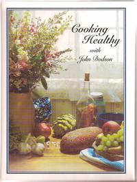 Cooking healthy with John Dodson: Blue Ribbon Recipes for a Healthy Prostate
