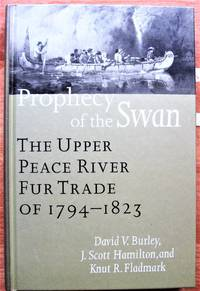 image of Prophecy of the Swan. The Upper Peace River Fur Trade of 1794-1823.