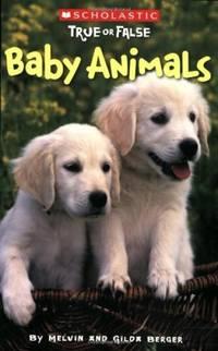 Scholastic True or False: Baby Animals