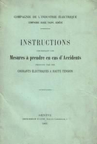 INSTRUCTIONS CONCERNANT LES MESURES A PRENDRE EN CAS D\'ACCIDENTS PRODUITS PAR DES COURANTS ELECTRIQUES A HAUTE TENSION.