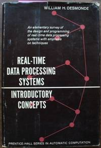 Real-Time Data Processing Systems: Introductory Concepts by Desmonde, William H. by Desmonde, William H