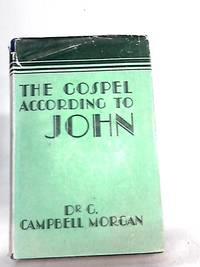 The Gospel According to John by  G. Campbell MORGAN - Hardcover - 1947 - from The World of Rare Books and Biblio.com