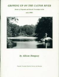 Growing Up on the Castor River -= Stories of Osboode and Russell Townships in the Early 1900's
