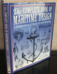 The Complete Book of Maritime Design: A Compendium of Naval Art and Painting