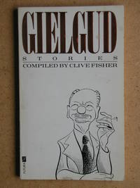 image of Gielgud Stories: Anecdotes, Sayings and Impressions of Sir John Gielgud.