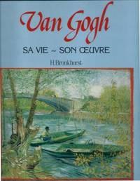 Van Gogh - Sa vie - Son oeuvre Traduit du néerlandais par Anne Mildner by Bronkhorst Hans (1946-2007) - Hardcover - 1990 - from LES TEMPS MODERNES and Biblio.com
