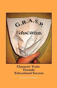 G.R.A.S.P. Education: Character Traits Towards Educational Success