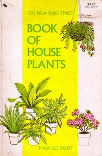 The New York Times Book of House Plants by  Joan Lee Faust - Paperback - 1973 - from Kayleighbug Books and Biblio.com
