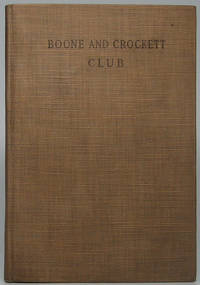 Brief History of the Boone and Crockett Club with Officers, Constitution and List of Members for the Year 1910