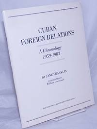 image of Cuban Foreign Relations. A Chronology 1959-1982. Introduction by William LeoGrande