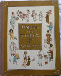 UNDER THE WINDOW ; PICTURES & RHYMES FOR CHILDREN.