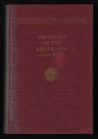 Crusaders of the Rio Grande: The Story of Don Diego de Vargas and the reconquest and refounding of New Mexico