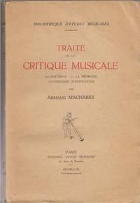 Traité De La Critique Musicale:  La Doctrine, La Méthode Anthologie  Justificative