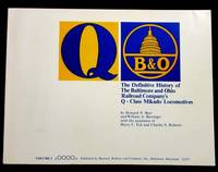 Q. The Definitive History of The Baltimore and Ohio Railroad Company's Q-Class Mikado Locomotives Volume 1 by  William A. [with assistance fromHarry C. Eck & Charles S. Roberts]  Howard N. & Barringer - Paperback - 1st Edition - 1978 - from Adelaide Booksellers (SKU: BIB281897)