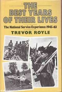 The Best Years of Their Lives: The National Service Experience 1945 - 63