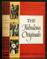The Fabulous Originals: Lives of Extraordinary People who Inspire Memorable Characters in Fiction