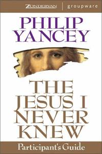 The Jesus I Never Knew (Participants Guide)