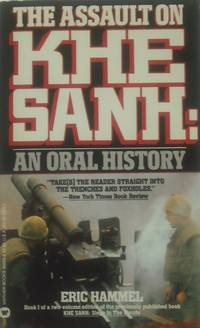 The Assault on Khe Sanh: An Oral History