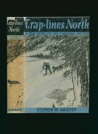 image of Trap-lines North; A True Story of the Canadian Woods