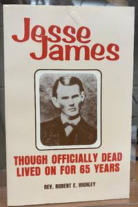 Jesse James : Though Officially Dead Lived on for 65 Years