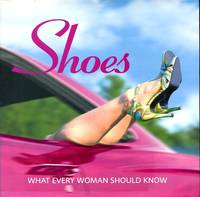 image of Shoes: What Every Woman Should Know