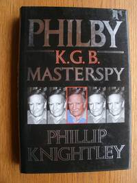Philby  K.G.B. Masterspy by  Phillip Knightly - First edition first printing - 1988 - from Scene of the Crime Books, IOBA (SKU: biblio9213)