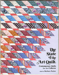 The State of the Art Quilt: Contemporary Quilts for the Collector