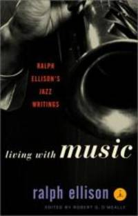 image of Living with Music: Ralph Ellison's Jazz Writings (Modern Library)