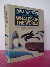 SEA GUIDE TO WHALES OF THE WORLD by  Lyall Watson - First Edition - 1981 - from Loe Books and Biblio.com