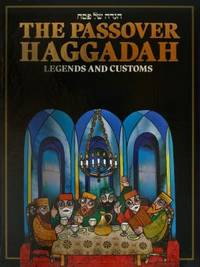 The Haggadah of Legends and Customs