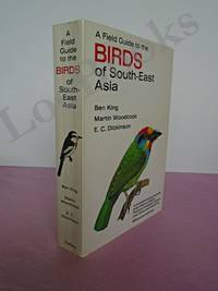 A FIELD GUIDE TO THE BIRDS OF SOUTH-EAST ASIA Covering Burma, Malaya, Thailand, Cambodia, Vietnam, Laos and Hong Kong