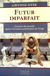 image of Futur Imparfait : L'avenir du Monde Après L'invasion Américaine de L'Irak
