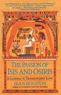 The Passion of Isis and Osiris: A Gateway to Transcendent Love by Jean Houston - Paperback - 1998-07-08 - from Books Express (SKU: 0345424778n)