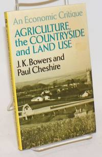 Agriculture, the Countryside and Land Use; an economic critique