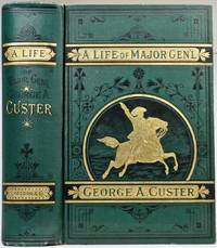 A Complete Life of Gen. George A. Custer