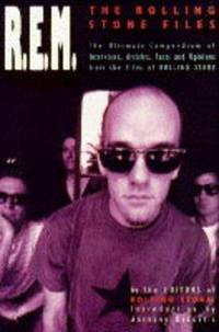 "R.E.M. The Rolling Stone Files: The ""Rolling Stone"" Files - The Ultimate Compendium of..."