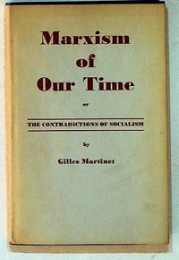 Marxism of Our Time, or The Contradictions of Socialism by  Gilles Martinet - Hardcover - 1964 - from The Kelmscott Bookshop (SKU: 3132)
