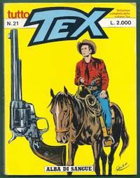 Tuttotex [Tutto Tex] N. 21:  Alba di Sangue